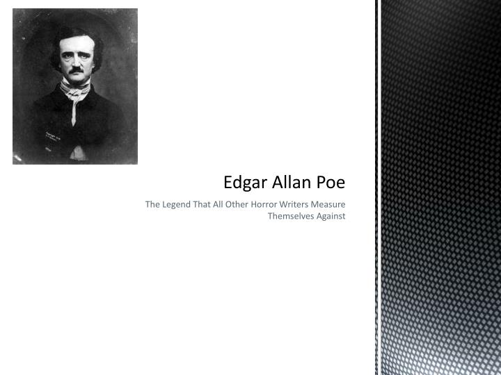 edgar allan poes life and the effects it had on his writings The inspiration of edgar allan poe the meaning behind the raven, annabel lee, and the mother poe's life had many hardships that inspired his work.