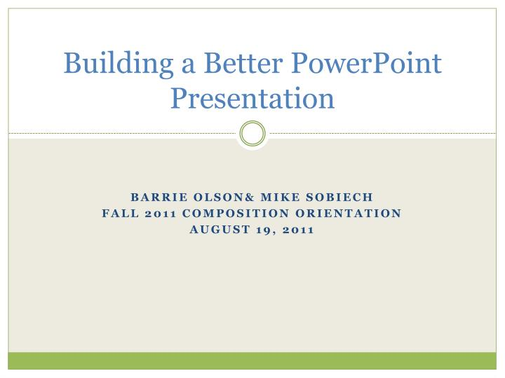 building a better powerpoint presentation n.