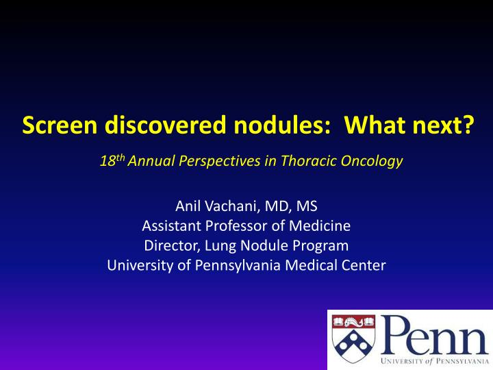 screen discovered nodules what next