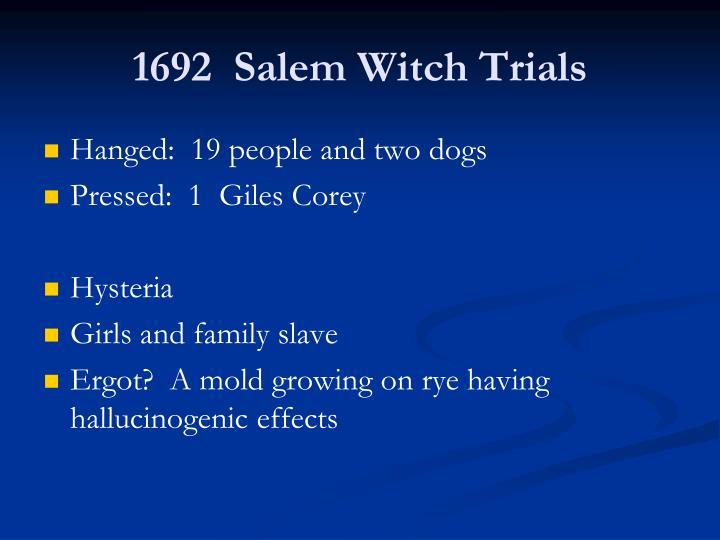 1692  Salem Witch Trials