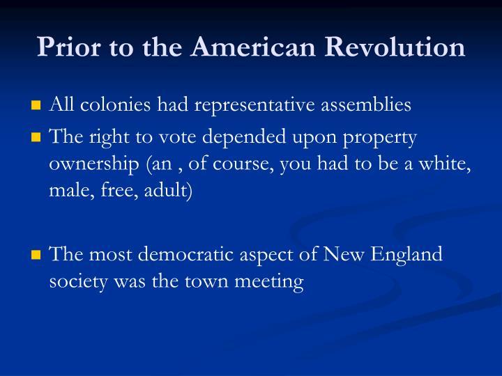 Prior to the American Revolution