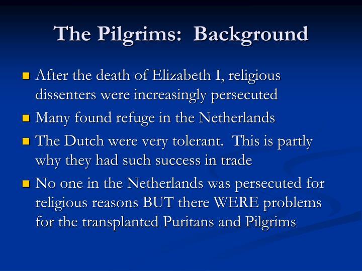 The Pilgrims:  Background