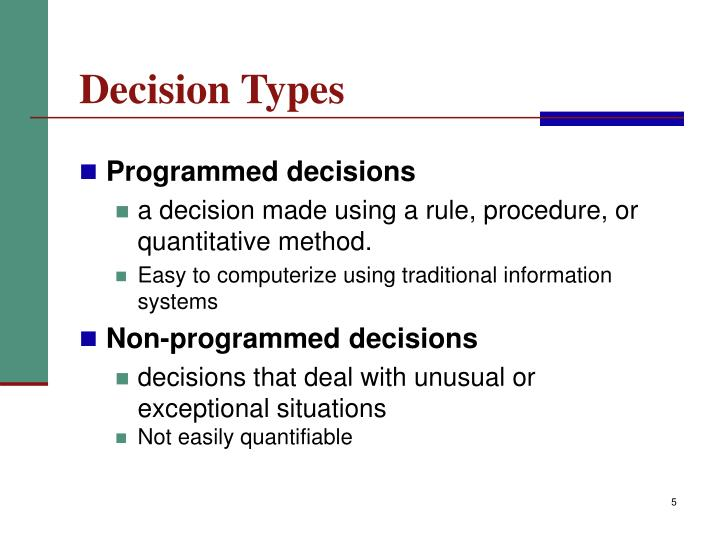 what different types of decision a There are 2 more types of decision making that also occur: routine decision making, impulsive decision making 5 routine decision making- this occurs when a consumer, without consciously thinking about it, consistently buys the same branded products - margarine, coffee, tea, toiletries.