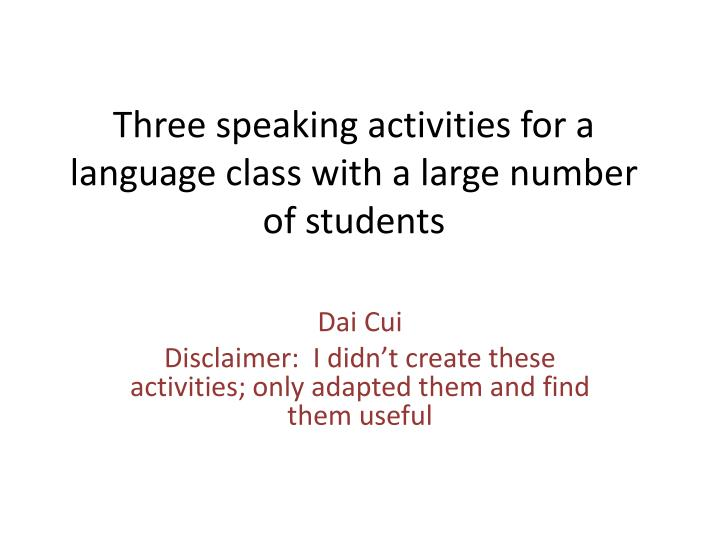 three speaking activities for a language class with a large number of students n.