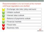 recommendation is to not invest at the moment until fiscal regulations are clarified