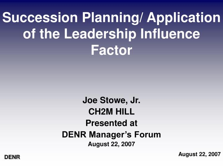 succession planning application of the leadership influence factor n.
