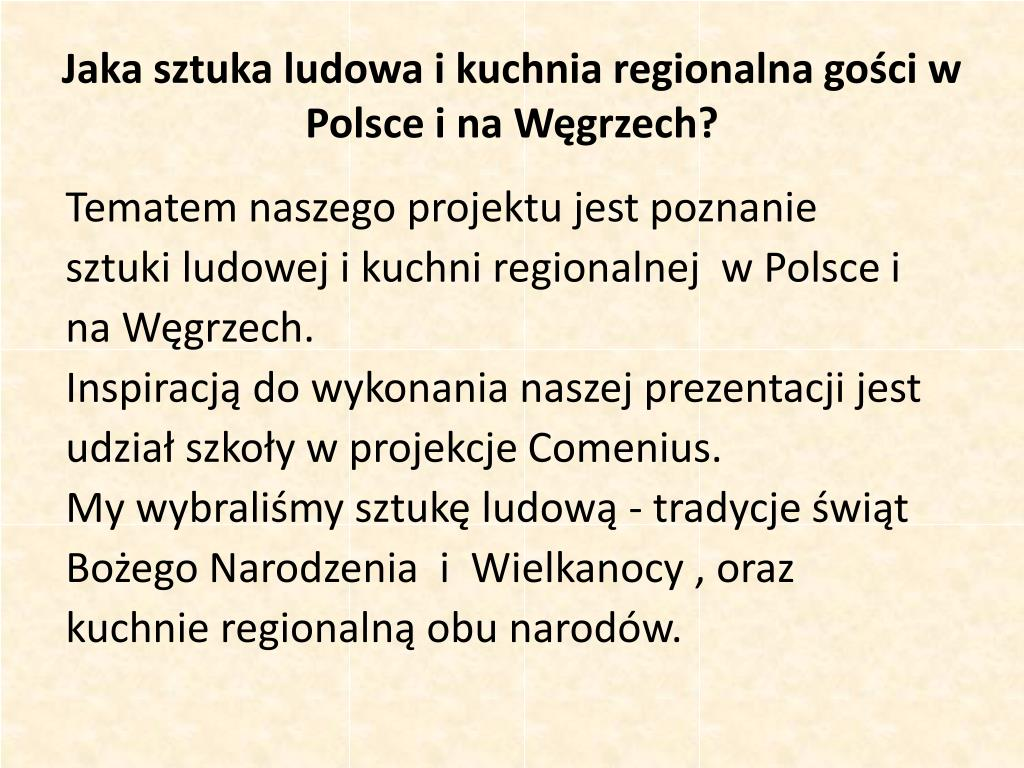 Ppt Jaka Sztuka Ludowa I Kuchnia Regionalna Gosci W Polsce I Na
