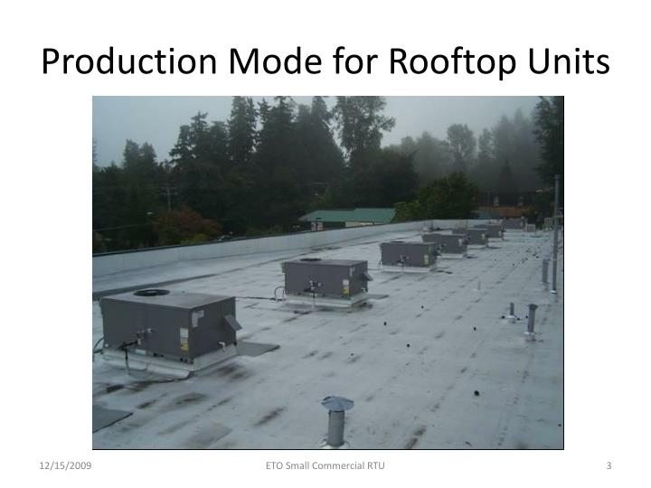 Production mode for rooftop units