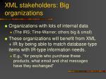 xml stakeholders big organizations