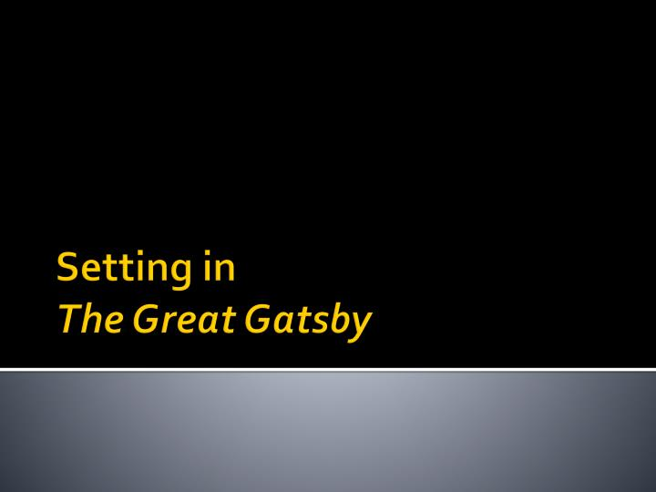 setting in the great gatsby n.