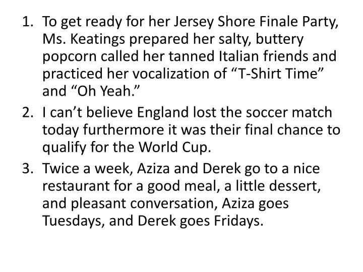 To get ready for her Jersey Shore Finale Party, Ms.