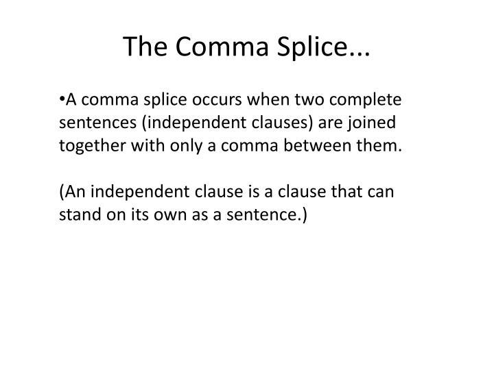The Comma Splice...