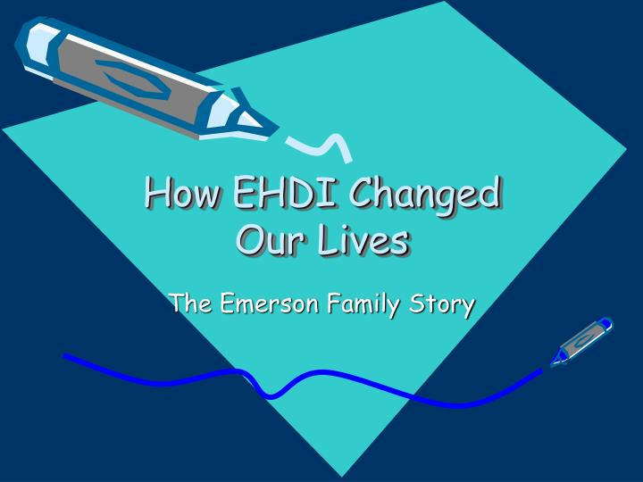 how ehdi changed our lives n.