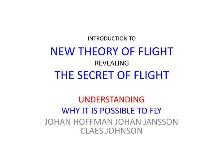introduction to new theory of flight revealing the secret of flight n.