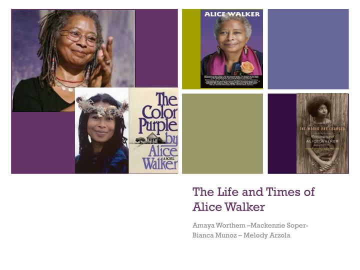 an introduction to the life and literature by alice walker The world has changed: conversations with alice walker  acclaimed author, poet, feminist, activist, and, at the age of just thirty-nine, winner of the pulitzer prize in literature, alice walker is one of our most extraordinary living writers.