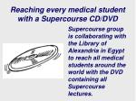 reaching every medical student with a supercourse cd dvd