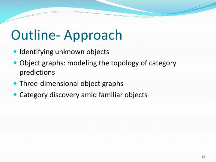 Outline- Approach