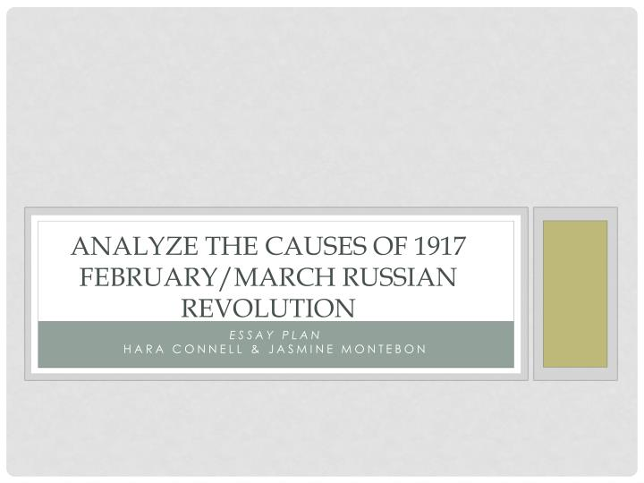 analyze the causes of 1917 february march russian revolution n.