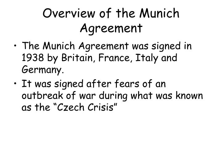 the munich agreement essay The munich agreement and the czechoslovakian invasion (2005, may 08) in writeworkcom retrieved 07:59, march 21, 2018, from.