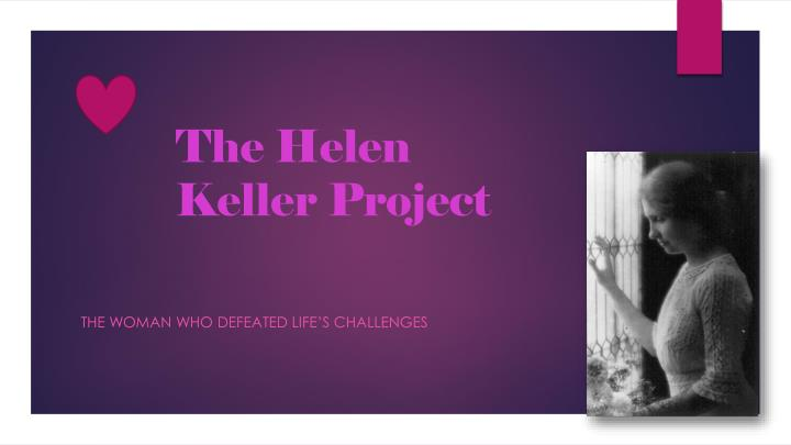 the challenging early life and writing career of helen keller