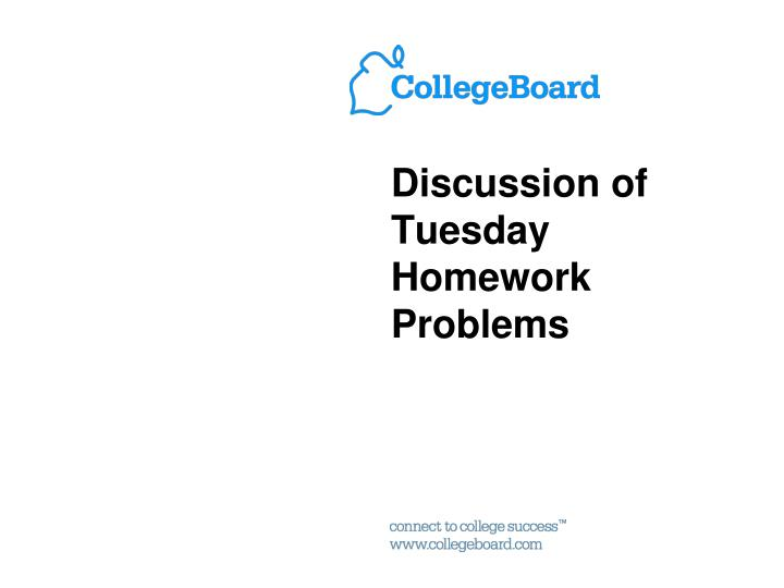Discussion of Tuesday Homework Problems