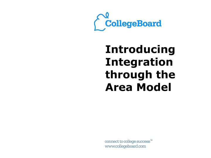 Introducing Integration through the Area Model