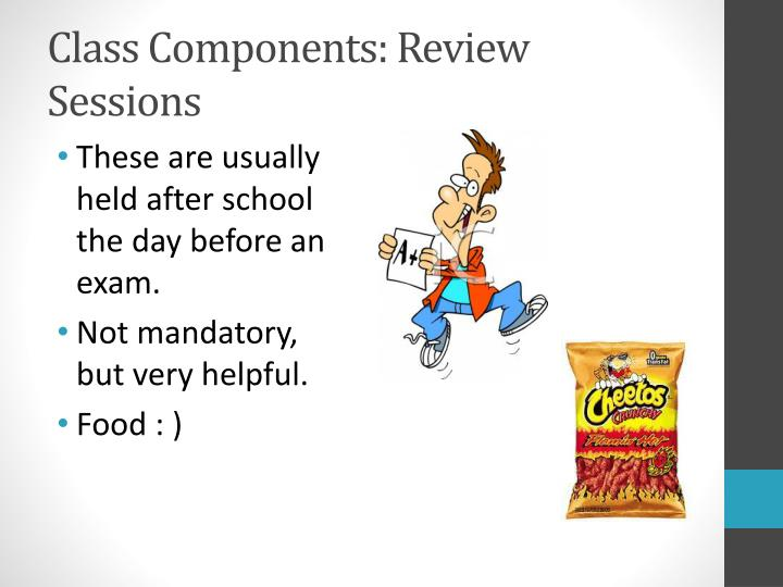 Class Components: Review Sessions