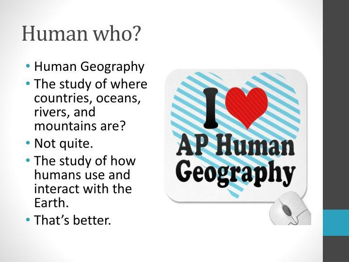 Human who?