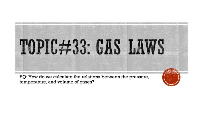 topic 33 gas laws n.