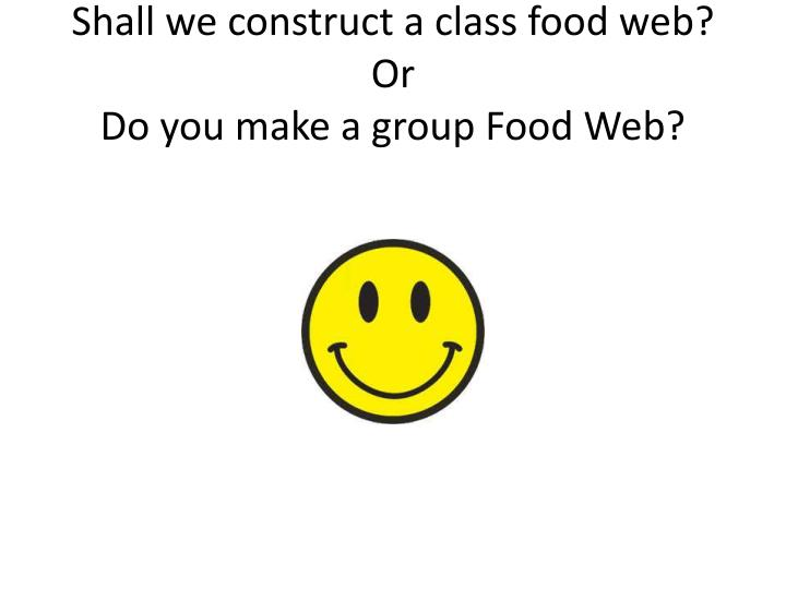 Shall we construct a class food web?