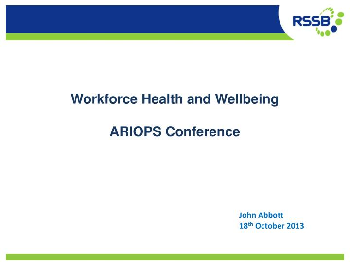 Workforce health and wellbeing ariops conference