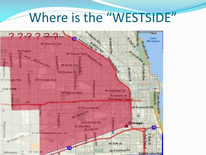 """Where is the """"WESTSIDE"""""""