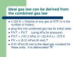 ideal gas law can be derived from the combined gas law