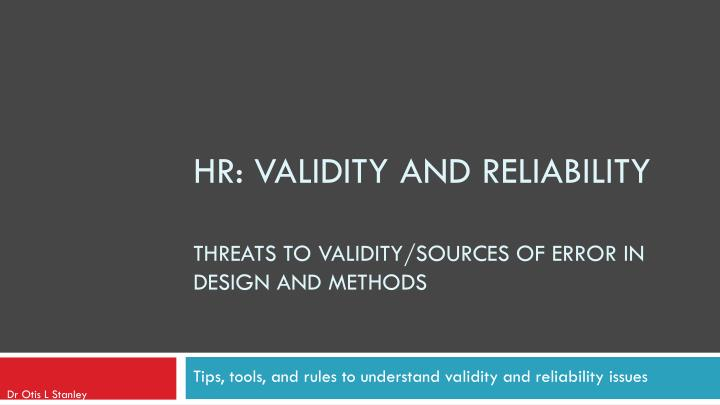 hr validity and reliability threats to validity sources of error in design and methods n.