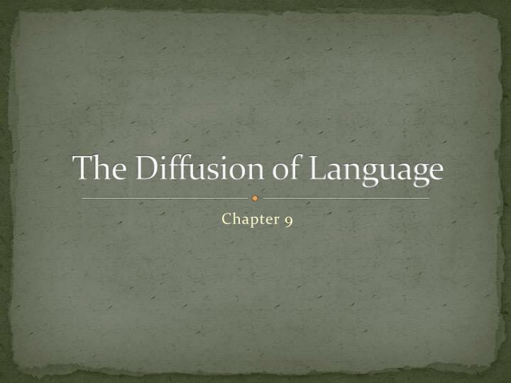 The Diffusion of Language