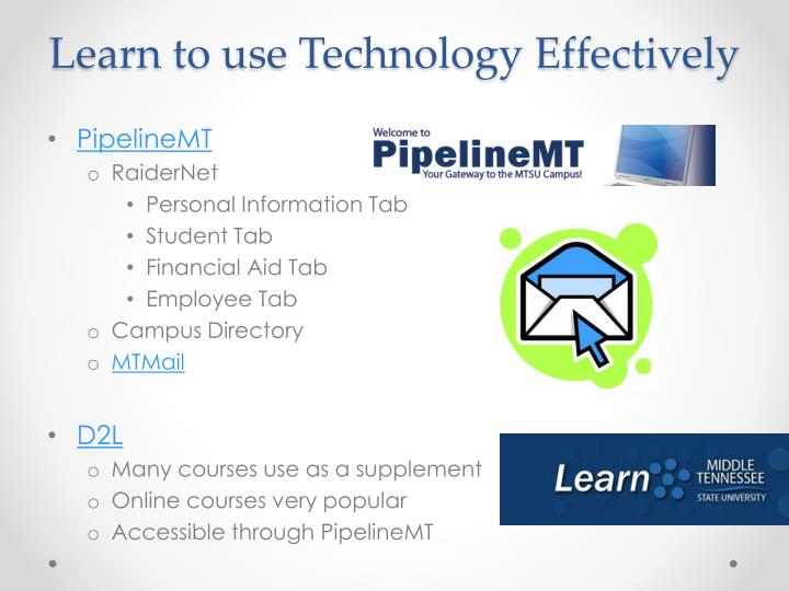 Learn to use Technology Effectively