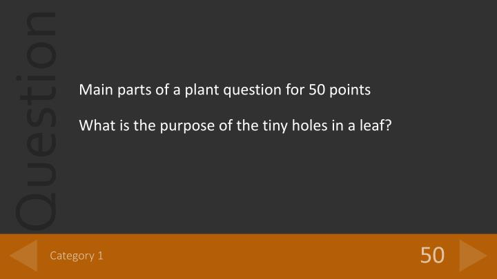 Main parts of a plant question for 50 points