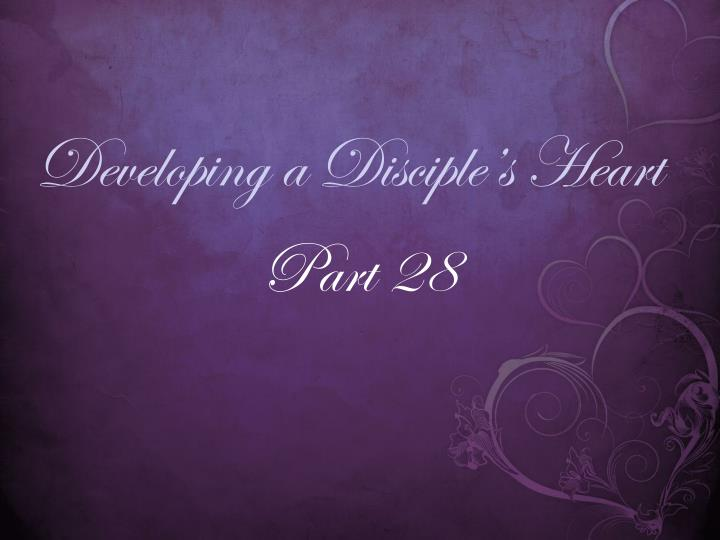 Developing a disciple s heart