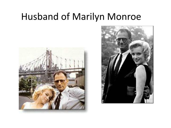 Husband of Marilyn Monroe