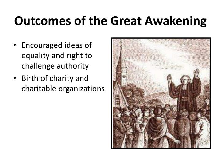 Outcomes of the Great Awakening