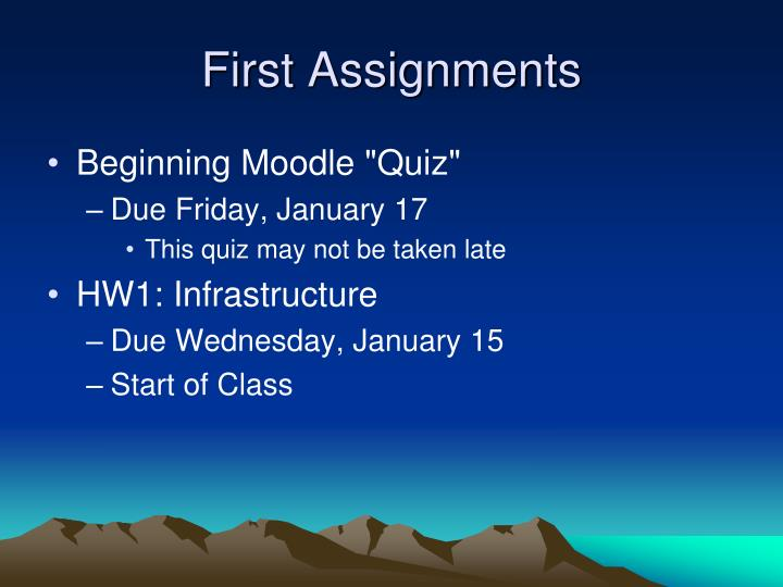 First Assignments