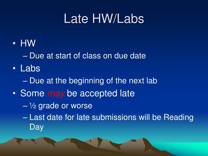 Late HW/Labs