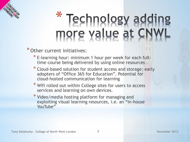 Technology adding more value at CNWL