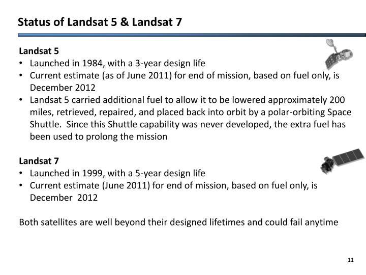 Status of Landsat 5 & Landsat 7