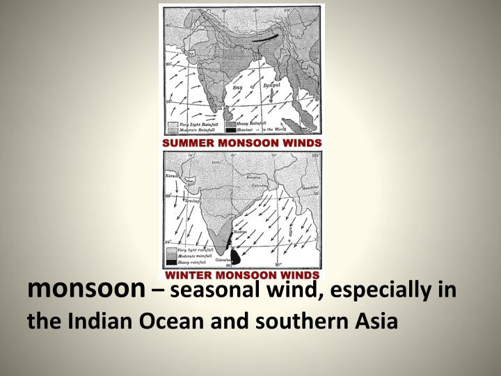 Monsoon seasonal wind especially in the indian ocean and southern asia
