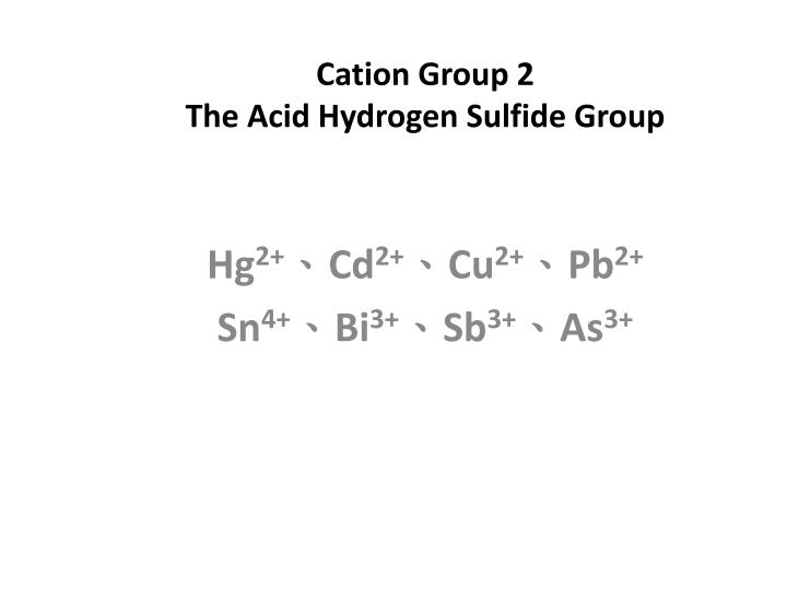 cation group 2 the acid hydrogen sulfide group n.