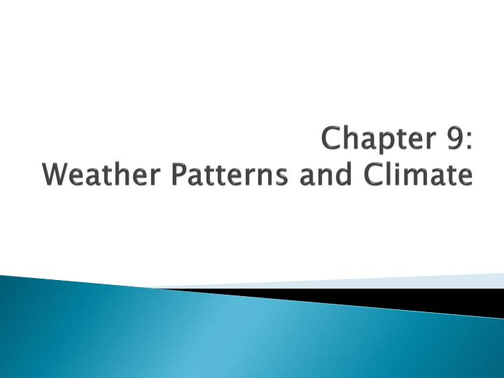 chapter 9 weather patterns and climate n.