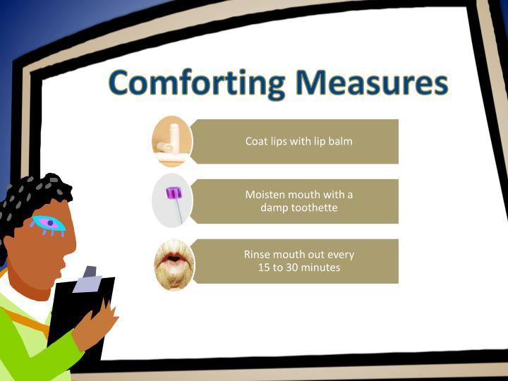 Comforting Measures