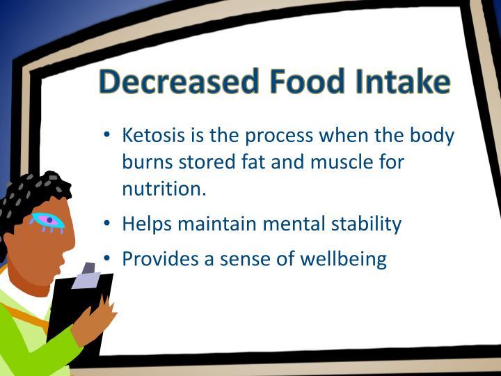 Decreased Food Intake