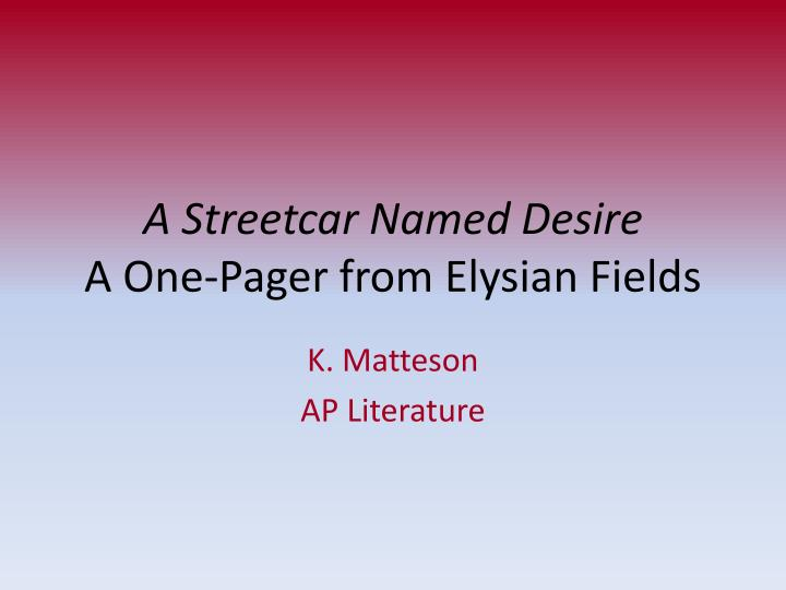 a literary analysis of the symbolism in a streetcar named desire This article addresses some central themes in tennessee williams' seminal play a streetcar named desire these include madness and truth-telling, rape and censorship, and the mask of the southern belle.